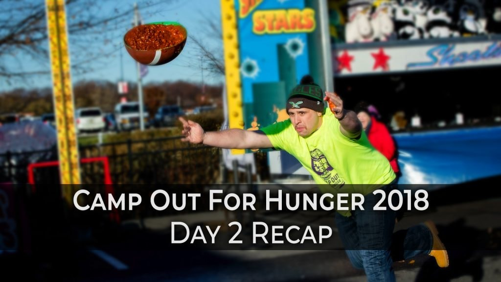 Camp Out For Hunger 2018 Day 2 Recap