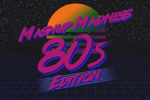 Mashup Madness 80s Edition